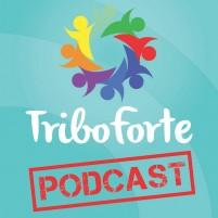 tribo forte podcast