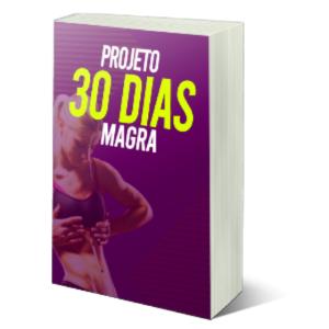Projeto 30 Dias Magra Funciona? Como Emagrecer Rápido Oficial